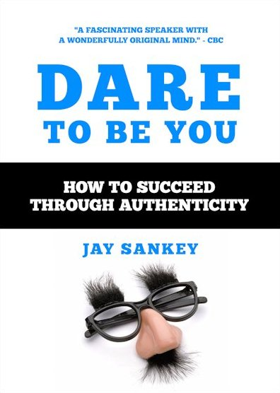 Dare to Be You by Jay Sankey